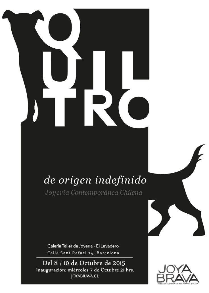 """Quiltro, de origen indefinido - Joyeria Contemporanea CHILENA - JOYA BRAVA - 08-10Oct2015 - Taller de Joyeria El Lavadero Sant Rafael 14 - 08001 -  Barcelona  - Opening: 7 October at 21h"