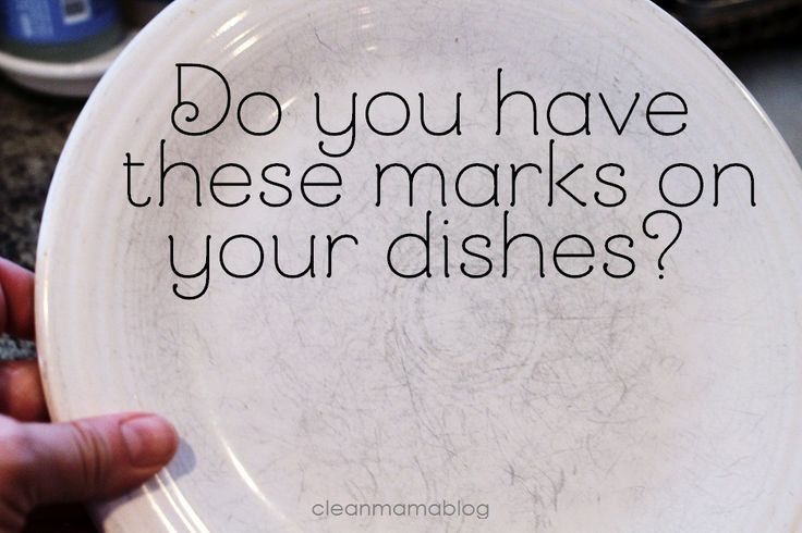 How to Get Rid of Marks on Your Dishes - Clean Mama