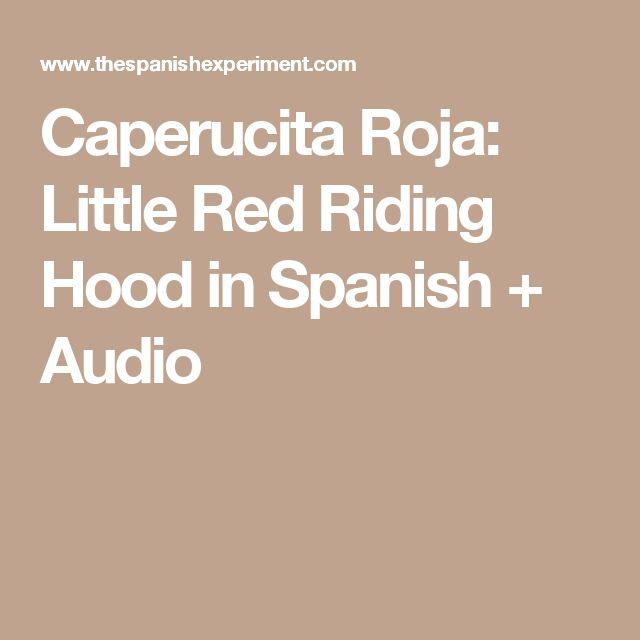 Caperucita Roja: Little Red Riding Hood in Spanish + Audio
