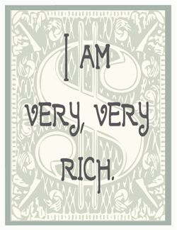 I am very rich.  Money is natural for me.
