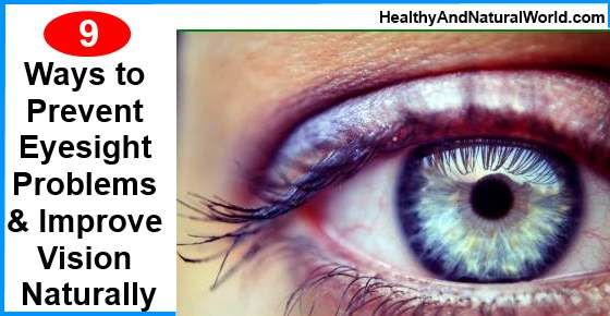 The Top 9 Secrets to Prevent Eyesight Problems and Improve Vision Naturally - Healthy and Natural World