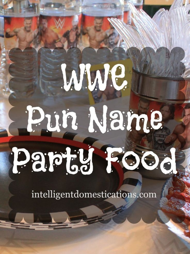 WWE Pun Named Party Food Ideas at www.ingelligentdomestications.com