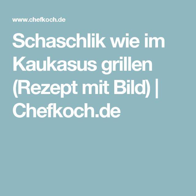 Schaschlik wie im Kaukasus grillen (Rezept mit Bild) | Chefkoch.de