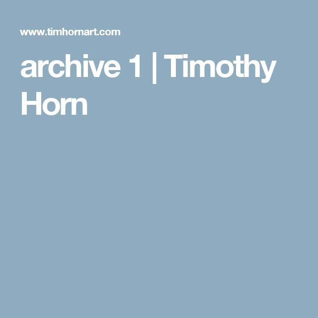 archive 1 | Timothy Horn