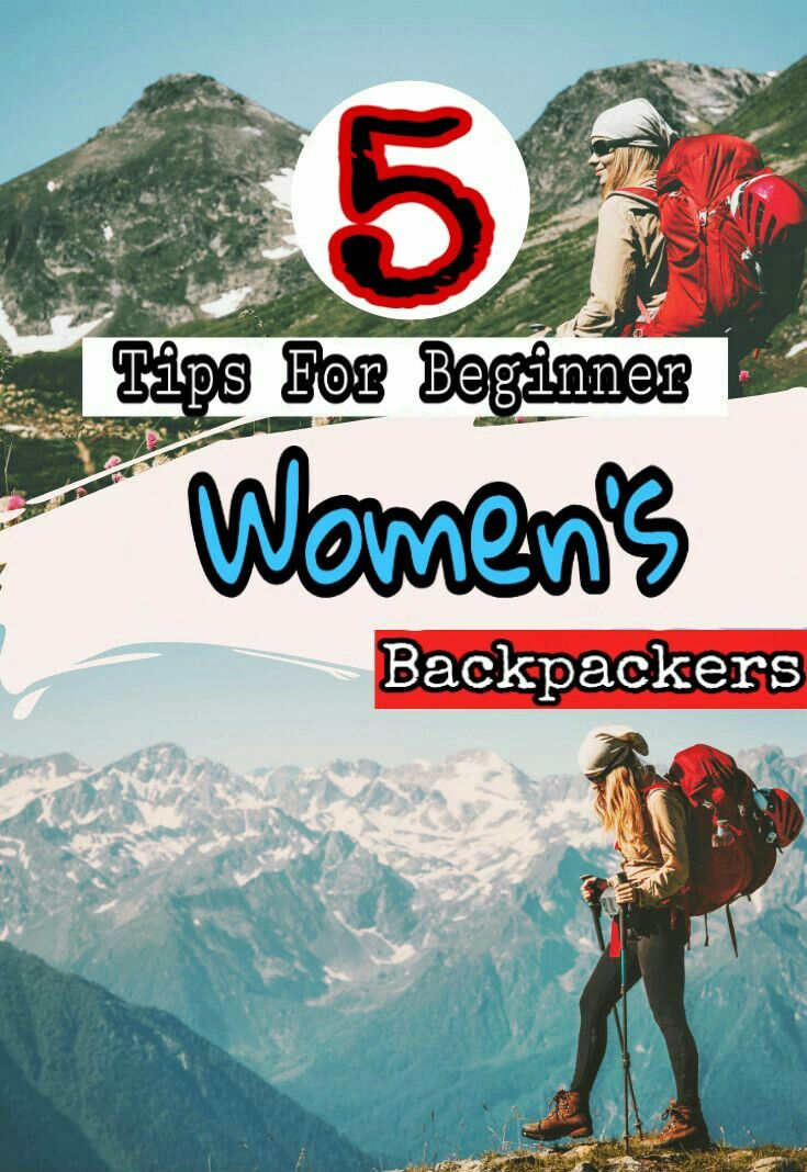 5 Tips For Beginner Women's Backpackers