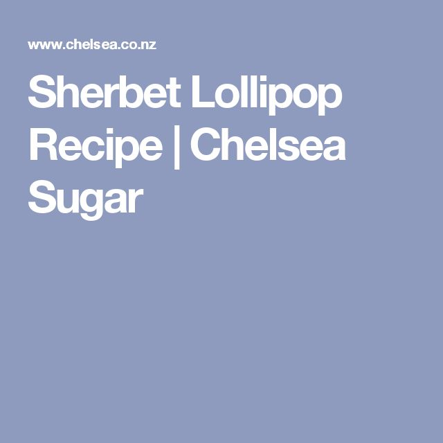 Sherbet Lollipop Recipe | Chelsea Sugar