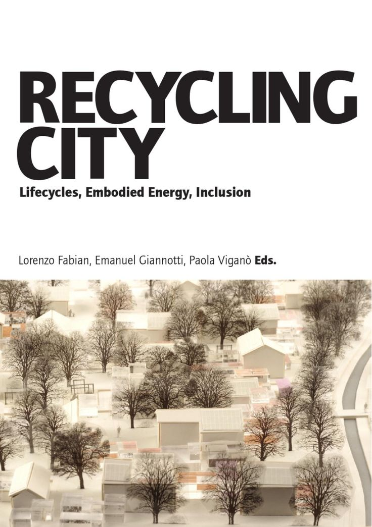 Lorenzo Fabian, Emanuel Giannotti, Paola Viganò eds. published by © November 2012 Giavedoni Editore, Pordenone ISBN 978-88-98176-01-4. We recycle things that are subject to a life cycle. Parts of cities, objects, materials: talking about the city as something that can be recycled makes us think about its rhythms, life cycles, metamorphoses. Recycling cities is an essential strategy that cuts across the scales and themes of the contemporary urban question: the environmental crisis, the ...