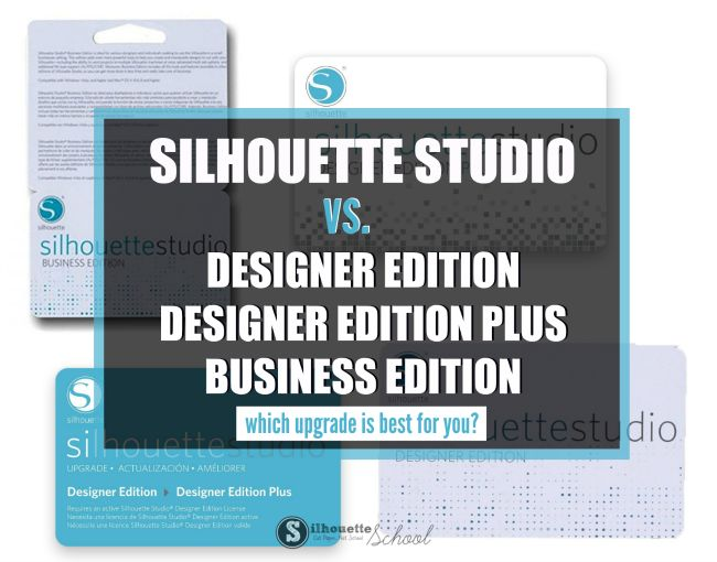 Silhouette Studio Designer Edition vs Standard, Business Edition, Designer Edition Plus (Plus a Review)