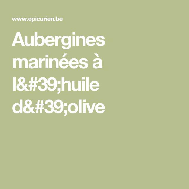 Aubergines marinées à l'huile d'olive