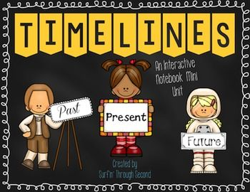Timelines - Learning About The Past, Present and Future - A fun interactive unit