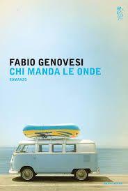 Titolo: Chi manda le onde  Autore: Fabio Genovesi  Editore: Mondadori