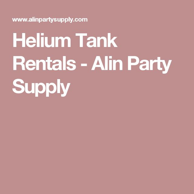 Helium Tank Rentals - Alin Party Supply