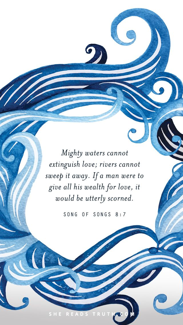 Day 14 of the Song of Songs Bible-reading plan from She Reads Truth. ~ Weekly Truth ~ Today's Text: Song of Songs 8:7 [...]