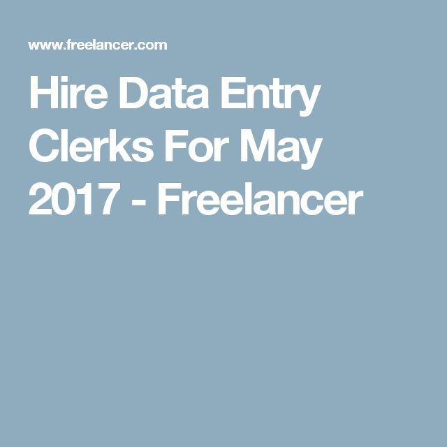 Hire Data Entry Clerks  For May 2017 - Freelancer