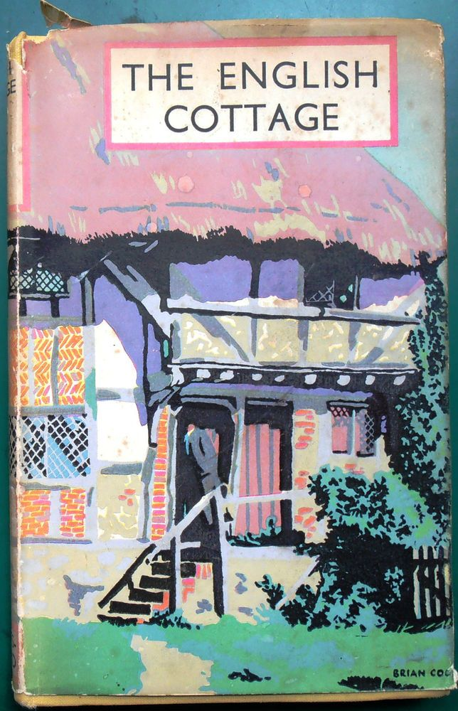 THE ENGLISH COTTAGE - BATSFORD & FRY (B.T. BATSFORD) HARDBACK WITH WRAPPER