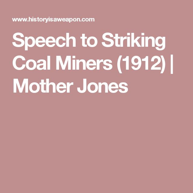 Speech to Striking Coal Miners (1912) | Mother Jones