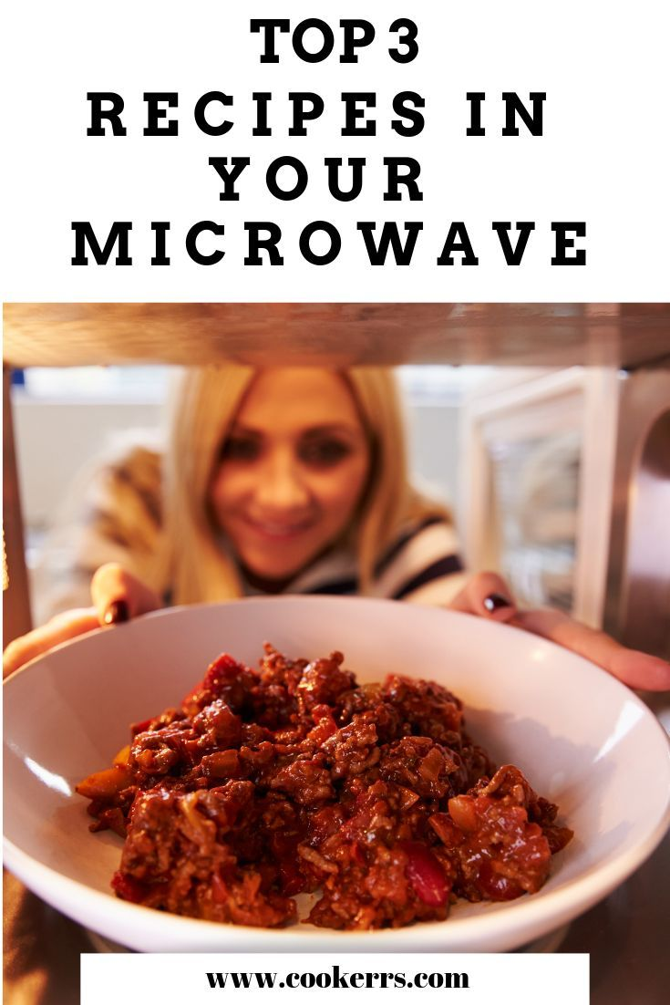 Top 3 Easy Recipes You Can Make in Your Microwave