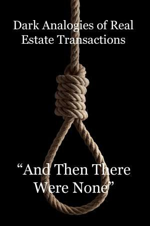 Dark Analogies of Real Estate - And Then There Were None. Oh how things can