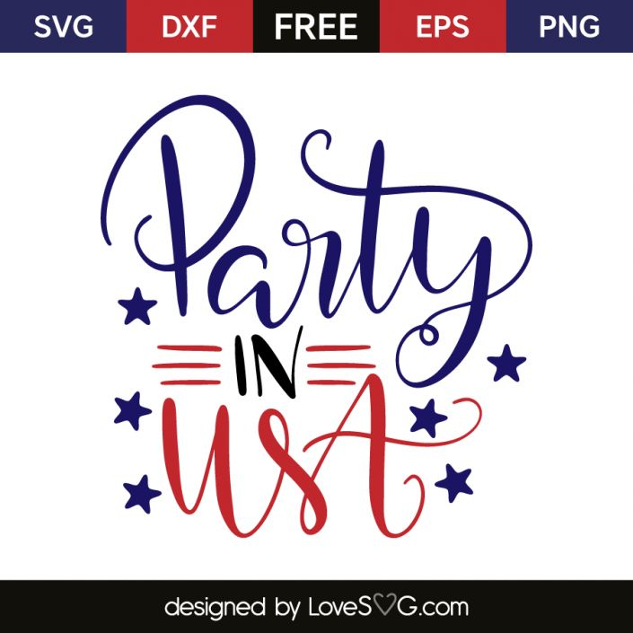 *** FREE SVG CUT FILE for Cricut, Silhouette and more *** Party in USA