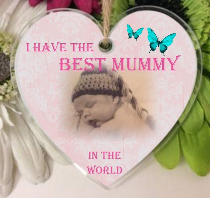 I Have the Best Mummy Acrylic Hanging Heart