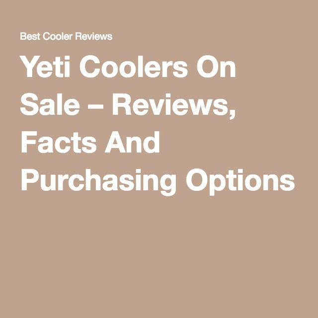 Yeti Coolers On Sale – Reviews, Facts And Purchasing Options
