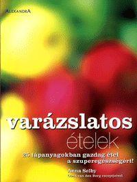 Varázslatos ételek könyv - Dalnok Kiadó Zene- és DVD Áruház - Egészség, életmód - Táplálkozás, diéta