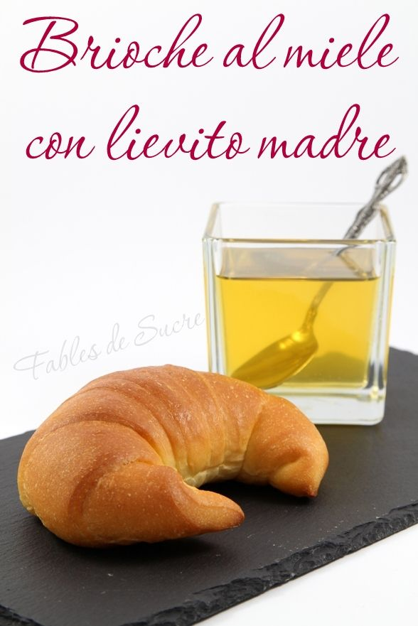 brioche al miele con lievito madre