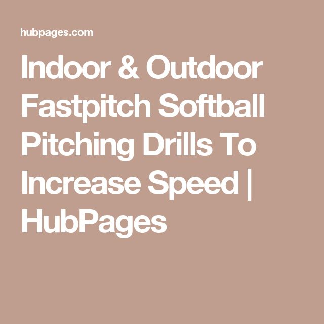 Indoor & Outdoor Fastpitch Softball Pitching Drills To Increase Speed   HubPages