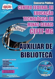 Apostila Concurso Centro Federal de Educação Tecnológica do Estado de Minas Gerais - CEFET / MG - 2014: - Cargo: Auxiliar de Biblioteca