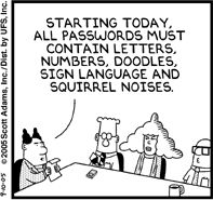 Nearly true. ~ Dilbert, by Scott Adams.