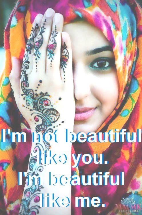 I'm beautiful like me.