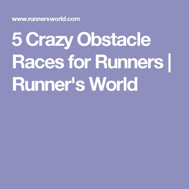 5 Crazy Obstacle Races for Runners | Runner's World