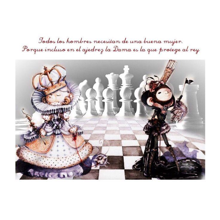Todos los hombres necesitan de una buena mujer, porque incluso en el ajedrez es la dama quien protege al rey