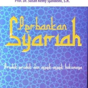 Perbankan Syariah (Produk-Produk dan Aspek-Aspek Hukumnya) oleh Prof. Dr. Sutan Remy Sjahdeini, S.H.