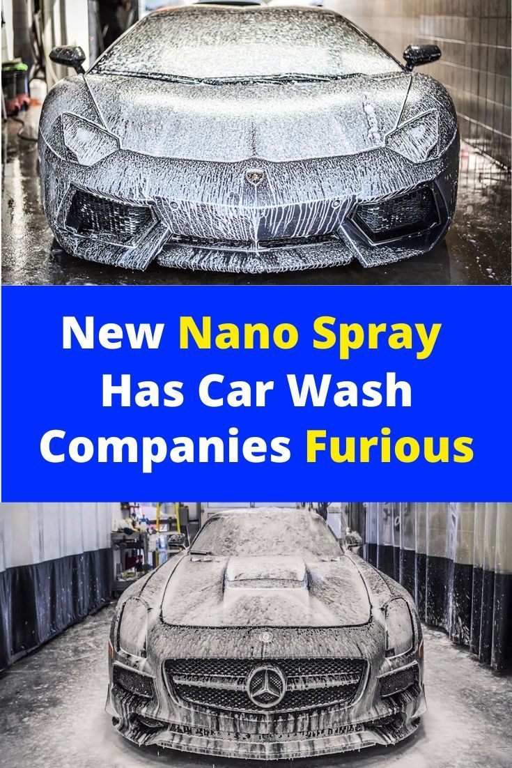 New Nano Spray Has Car Wash Companies Furious In 2020 Car Wash Company Car Paint Repair Car Coating