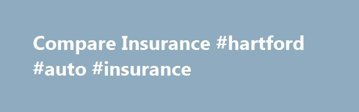 Compare Insurance #hartford #auto #insurance http://insurance.remmont.com/compare-insurance-hartford-auto-insurance/  #insurance # Save money and get 2 for 1 cinema tickets Take a friend to the cinema with 2 for 1 tickets. Any friend. Every week. All year. Comparing insurance Life insurance is a unique phenomenon in the insurance world. Usually when you buy an insurance policy, the thing that you're insuring against is pretty […]The post Compare Insurance #hartford #auto #insurance appeared…