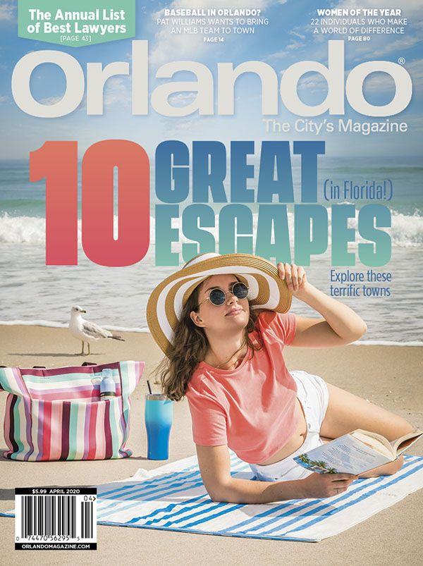 Orlando Magazine April 2020 10 Great Escapes Best Lawyers Orlando City Magazine Florida Escapes