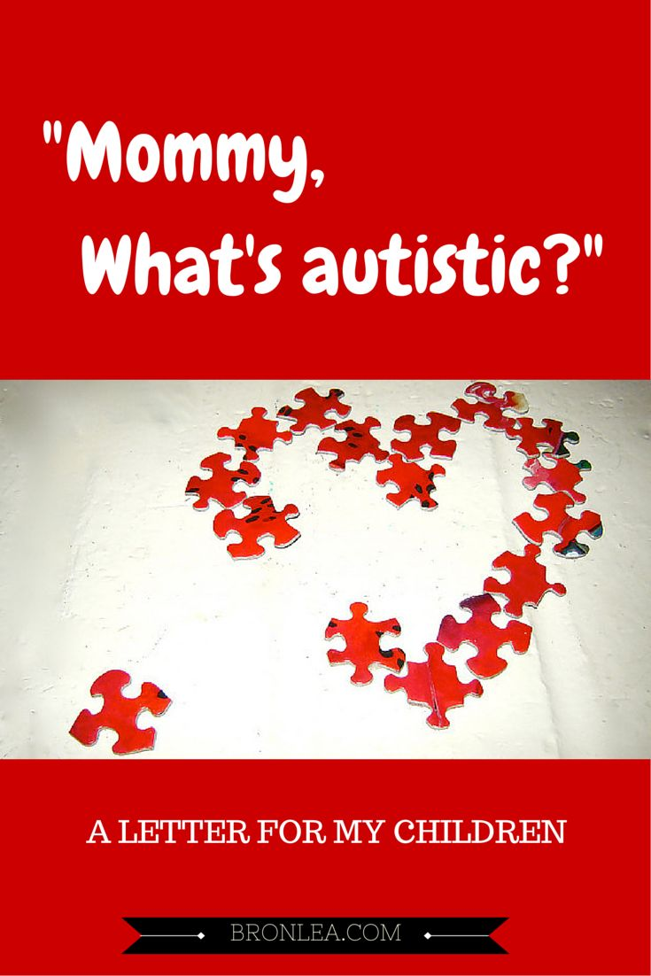 Mommy, what's autistic? A letter for your children on Autism Awareness Day.