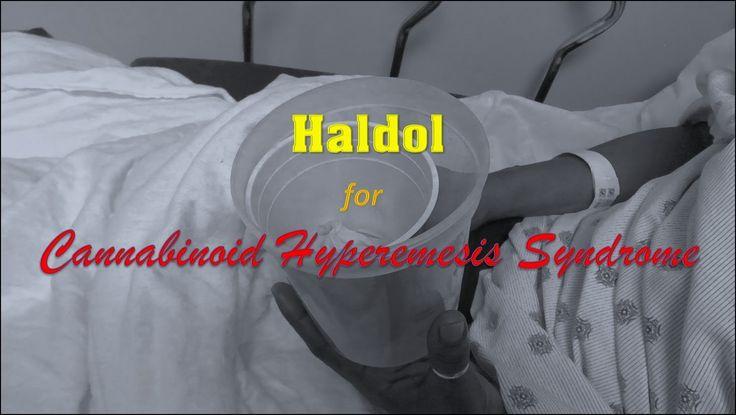 Haldol for Cannabinoid Hyperemesis Syndrome                                                                                                                                                                                 More