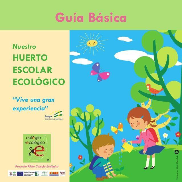 Guía básica. nuestro huerto escolar ecológico by colegioecologico via slideshare