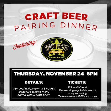 The Hemingway Presents A 5 Course Dead Frog Brewery Pairing Dinner – November 24, 2016
