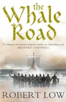 Robert Low - The Whale Road, amazing adventure, really enjoyed this :)