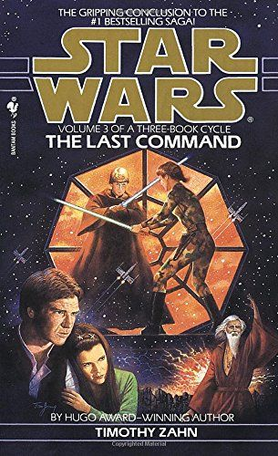 AmazonSmile: The Last Command (Star Wars: The Thrawn Trilogy, Vol. 3) (9780553564921): Timothy Zahn: Books