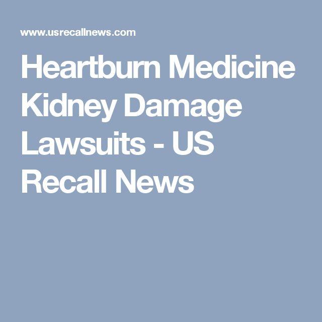 Heartburn Medicine Kidney Damage Lawsuits - US Recall News