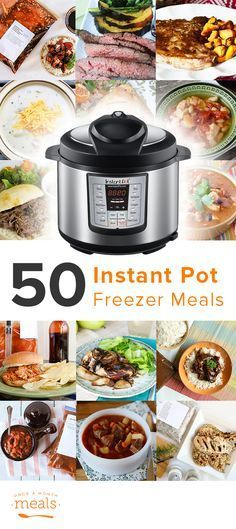 50 Instant Pot Freezer Meals - what could be easier?!?