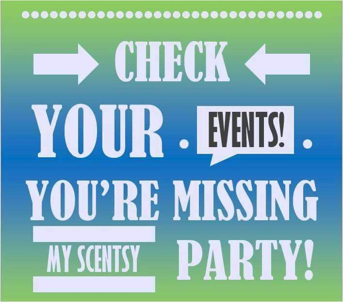 Don't miss the Scentsy party, check your events.