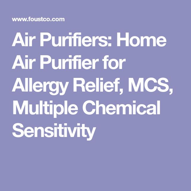Air Purifiers: Home Air Purifier for Allergy Relief, MCS, Multiple Chemical Sensitivity