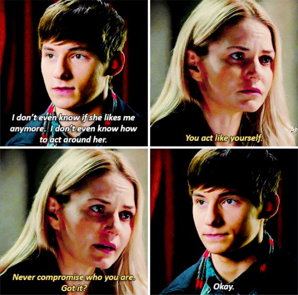"""You act like yourself. Never compromiso who you are. Got it?"" - Emma and Henry #OnceUponATime ((Great advice!!))"