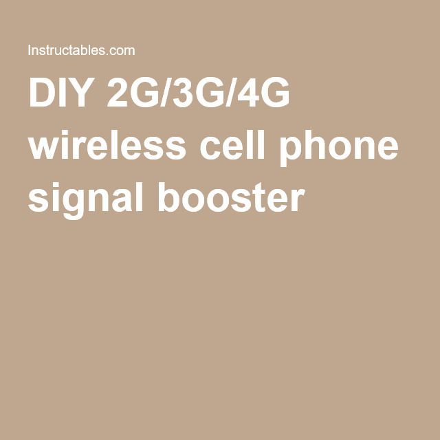 DIY 2G/3G/4G wireless cell phone signal booster