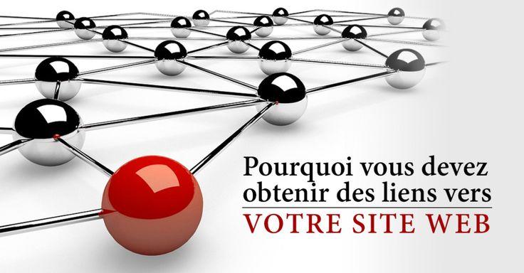 Pourquoi vous devez obtenir des liens vers votre site Web